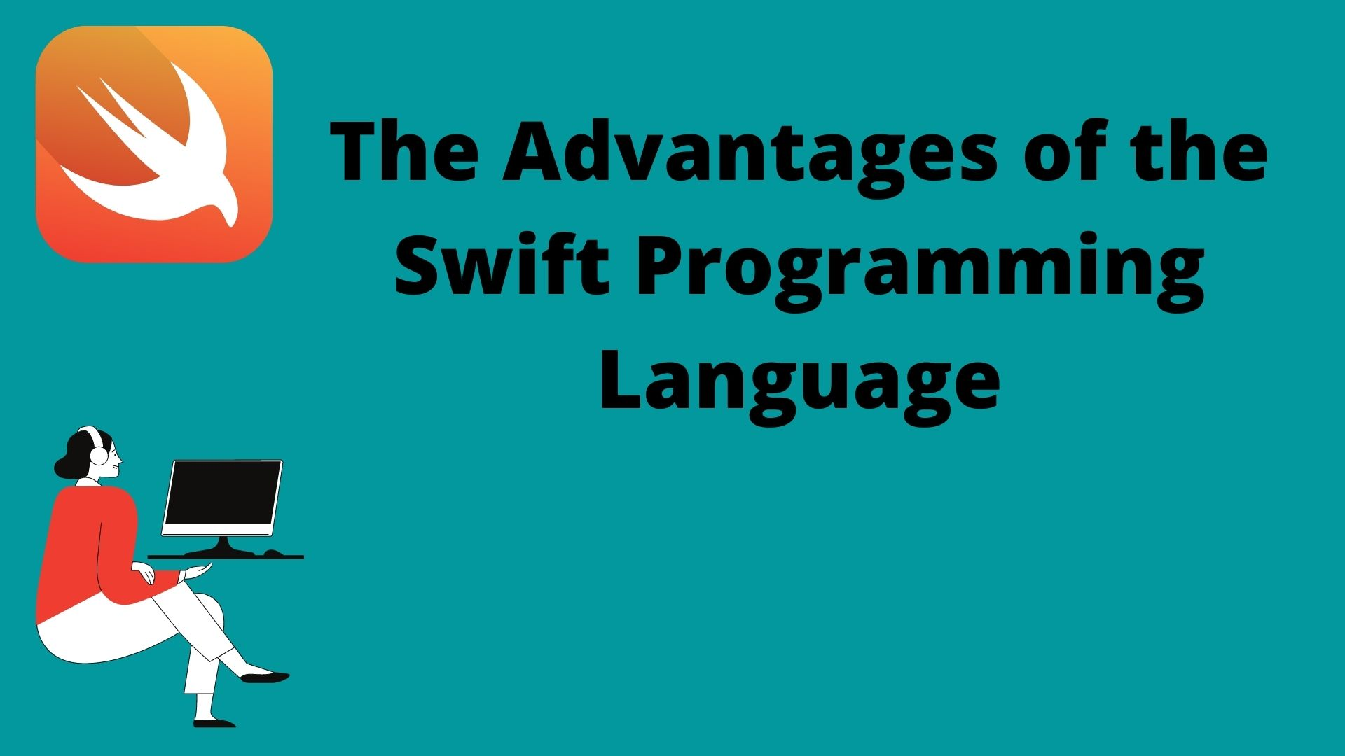 The advantages of the Swift Programming Language
